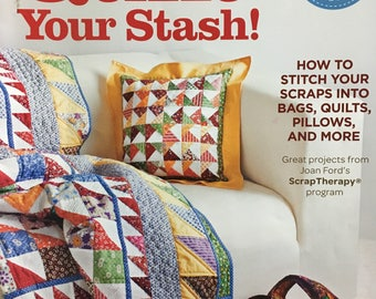 Quilt Your Stash! - Joan Ford- 10 Irresistible projects