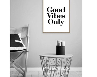 Good Vibes Only Print - Printable Art, Download, Good Vibes Print, Large Wall Art, Monochrome Print, Black White Print, Good Vibes Only