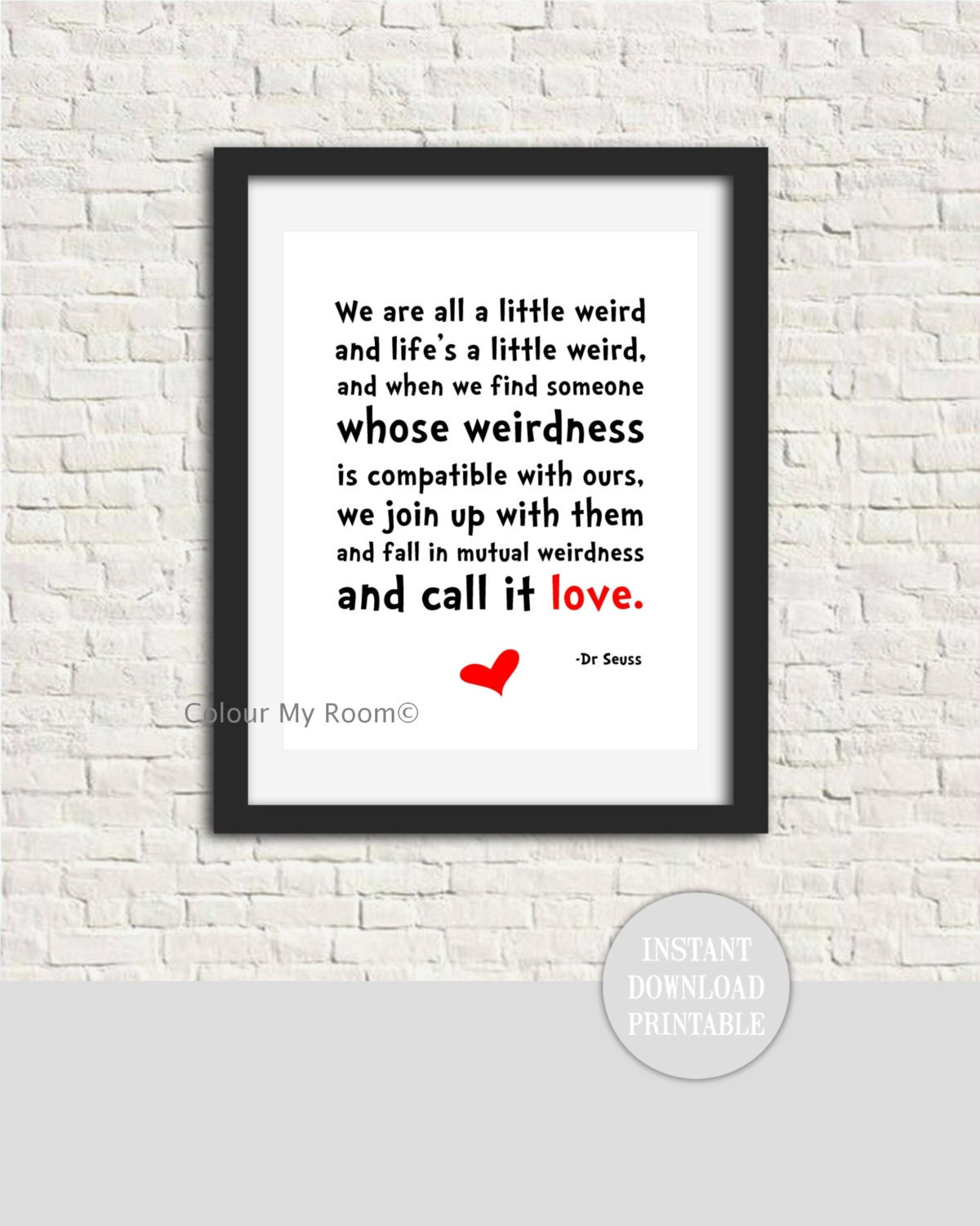 Dr Seuss Quotes About Love Dr Seuss Weird Love Quote 8X10 Printable Wall Art Print