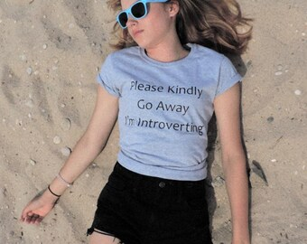 Please Kindly Go Away I Am introverting Tshirt Tumblr saying quote Shirt Grunge