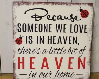 Because Someone We Love is in HEAVEN There's a little bit of HEAVEN in our home-Ladybug-Barn Red-White-Black-Red-Lady Bugs-Rustic