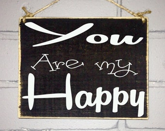 8x8 You Are My Happy (Choose Color) Custom Rustic Shabby Chic Wood Sign