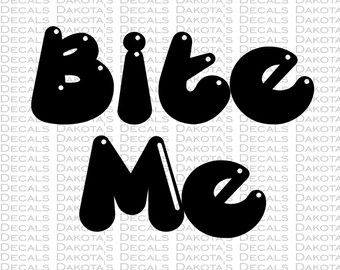 Bite Me SVG for Download
