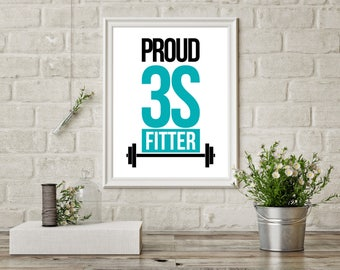 Proud 3S Fitter Print, 3S Fitness Motivation, Fitness Print, Weights, Inspirational Wall Art, Fitness Art, Exercise Poster