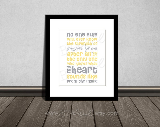 No one else will ever know the strength of my love for you, Quote, Nursery printable. Gray and yellow. DIY Printable.