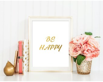 SALE! Be Happy - Printable Wall Art, Motivational Art Print, Motivational Poster, Inspirational Quote Wall Decor, INSTANT DOWNLOAD