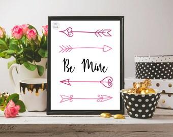 Wall Art Printable - Be Mine Print - Valentine's Day Decor - Digital Download - 8x10