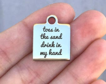 Beach Stainless Steel Charm - Toes In The Sand Drink In My Hand - Laser Engraved - Silver Square - 16mm x 20mm - Quantity Options - ZF398