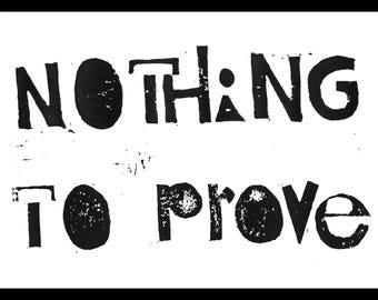 Nothing  to Prove. Original linocut block print.
