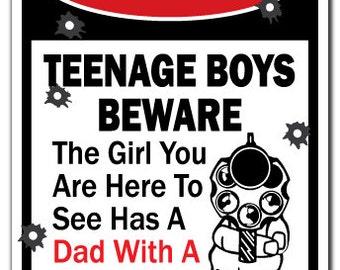 Teenage Boys Beware Dad Has Gun And No Sense Of Humor Warning Sign Gift Dating