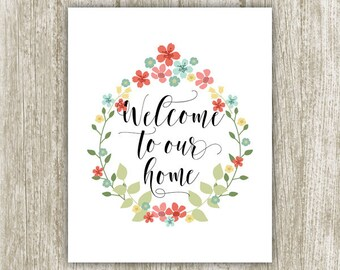 Welcome Home Printable, Wreath Welcome To Our Home Decor, Welcome Wall Art, Welcome Home Print, Welcome Sign, 8x10 5x7 Instant Download