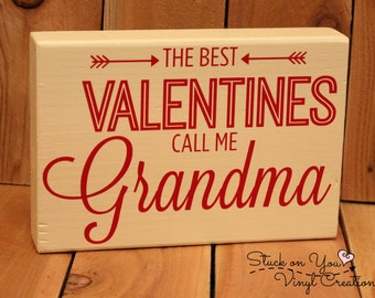 The best Valentines call me Grandma small block with vinyl / Valentines block / Valentines Day / Grandma / Home Decor / Gift