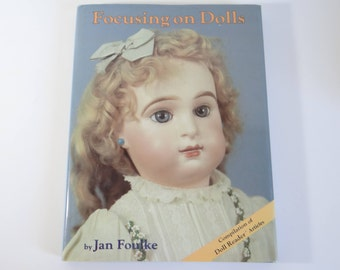 Focusing on Dolls by Jan Foulke:  Compilation of Doll Reader Articles - German French Bisque Dolls - Jules Steiner Jumeau - Simon & Halbig