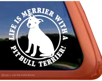 Pit Bull Life Is Merrier.. | DC715MER | High Quality Adhesive Vinyl Window Decal Sticker