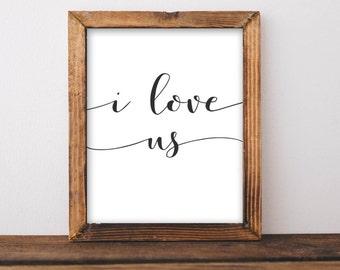 Love Printable Wall Art, I Love Us printable quote, wedding printable, Love quote print, wedding print, anniversary printable, home decor