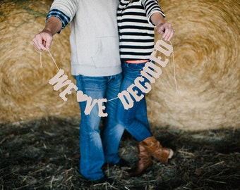 Rustic Engagement Sign/Banner/Photo Prop -We've Decided On Forever-Vintage Letters