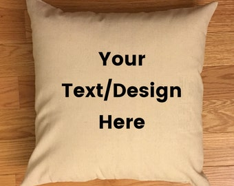 """18"""" by 18"""" Custom Throw Pillow Cover to personalize with your text or design - Optional pillow insert"""