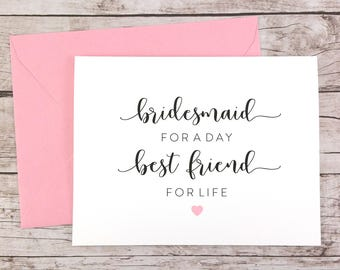 Bridesmaid for a Day Best Friend for Life Card, Bridesmaid Card, Cute Bridesmaid Card, Best Friend Card, Bridesmaid Proposal - (FPS0052)