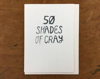 50 Shades Of Cray Greeting Card