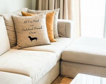 All You Need is a Dachshund Personalized Pillow Cover 18x18 Inch Made to Order