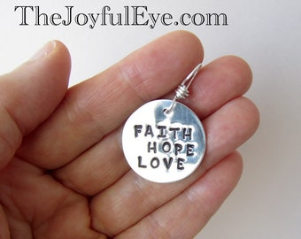 FAITH, HOPE, LOVE.  Christian fine silver charm.  And now abide faith, hope, love, these three; but the greatest of these is love.