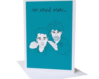 I'm your man - Wham Greeting Card