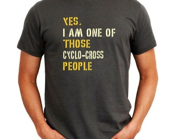 Yes I Am One Of Those Cyclo Cross People T-Shirt