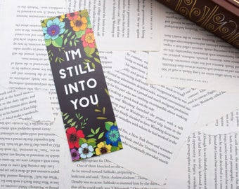 I'm Still into You Floral Bookmark