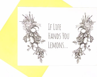 Snarky Just for Fun Greeting Card - If Life Hands You Lemons!
