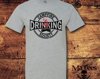 Campfire Drinking Society, Camping Shirt, Camping T Shirt, Camping Drinking, Camping Shirt For Men, Camping Shirt For Women, Shirt, Tee
