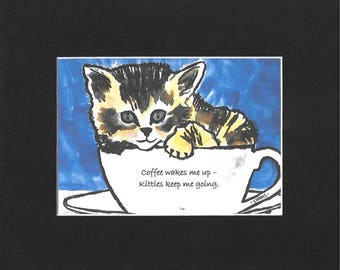 Coffee wakes me up - kitties keep me going.