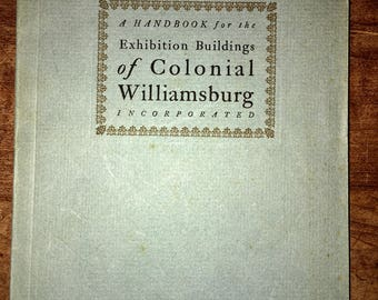 Handbook for the exhibition buildings of colonial Williamsburg