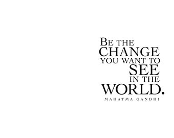 Encouragement Greeting Card. Be the change you want to see in the world. Mahatma Gandhi. modern, digital, black typography, printable