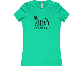 Lil Kitten Who Loves Naps WomenS Bella Canvas Favorite Tee Casual Cat Lover Shirt Ladies Gift