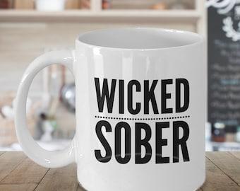 Wicked Sober Mug Ceramic Coffee Cup Sobriety Gift - 11 oz.