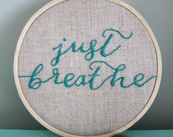 "Hand-Embroidered 4-Inch Hoop Art Sea Foam Green ""Just Breathe"" Quote/Saying on 100% Natural Unbleached Linen"
