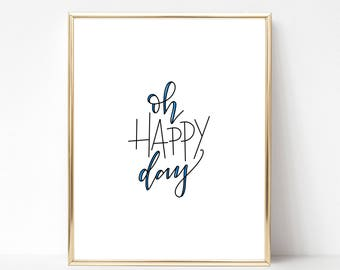 Oh Happy Day printable wall art - Instant Download