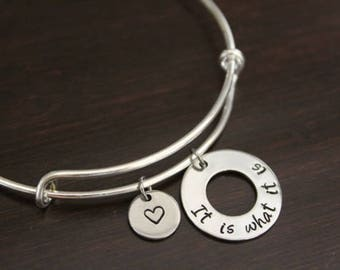 It Is What It Is Bangle - It Is What It Is Bracelet - Keep Calm Jewelry - I/B/H