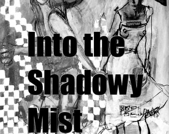 Into the Shadowy Mist