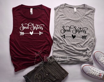 Soul Sisters / Best Friends / Girlfriends / Muscle Tank / Couples shirt