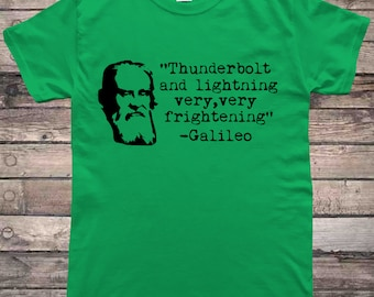 Galileo Thunder and Lightening Funny Quote T-Shirt