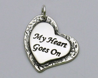 Silver Heart Jewelry, My Heart Goes On Jewelry, Inspirational Jewelry, Loss of Loved One Jewelry, Memorial Jewelry, Romantic Jewelry