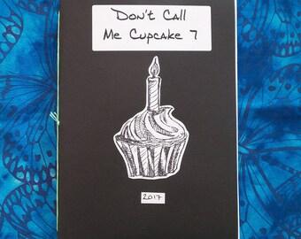 Don't Call Me Cupcake 7: 2017 - A5 Perzine