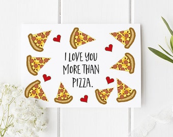 Pizza Card Love You More Than Pizza Valentines Day Card / For any occasion / Girlfriend Card / Boyfriend Card / Wife card / Husband Card