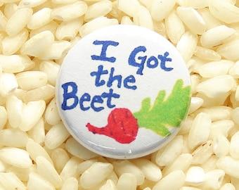 I Got the Beet Button