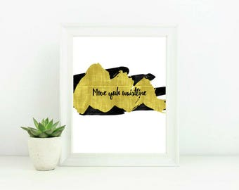 Printable Wall Art -- Move yuh waistline