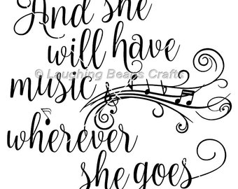 She will have music - svg & dxf cut file, digital download for Silhouette, Cricut, craft cutters, quotes, papercraft, scrapbooking, vinyl