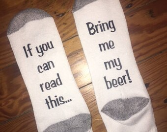 Novelty Socks If you can read this...Bring me my beer!