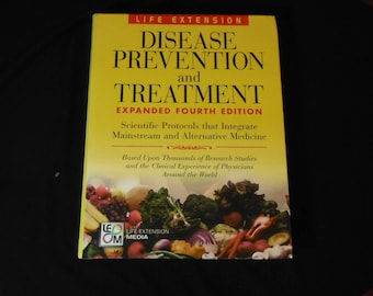 Disease Prevention and Treatment, 4th Edition by Life Extension