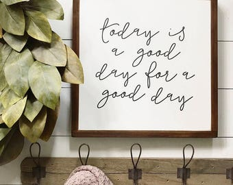 16x16| today is a good day for a good day| Joanna Gaines quote| farmhouse| handmade